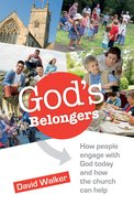 God's Belongers: How People Engage With God Today and How the Church Can Help Paperback