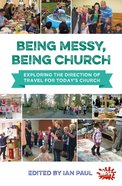 Being Messy, Being Church (Messy Church Series)