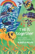 Tell It Together: 50 Tell-Together Bible Stories to Share Paperback