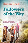 Followers of the Way: Ancient Discipleship For Modern Christians Paperback