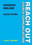 Church Online - Social Media (Reach Out: Church Communications Series)