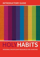 Introductory Guide: Missional Discipleship Resources For Churches (#01 in Holy Habits Series) Paperback