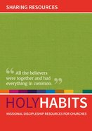 Sharing Resources: Missional Discipleship Resources For Churches (Holy Habits Series) Paperback