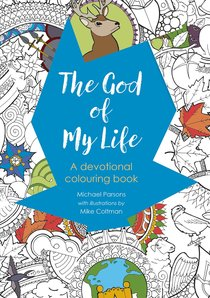 God of My Life, The: A Devotional Colouring Book (Adult Coloring Books Series)