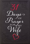 31 Days of Prayer For My Wife Paperback