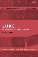 Luke: All Flesh Shall See God's Salvation (T&t Clark Study Guides Series) Paperback