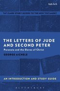Letters of Jude and 2 Peter: Paranoia and the Slaves of Christ (T&t Clark Study Guides Series) Paperback