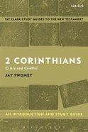 2 Corinthians: Crisis and Conflict (T&t Clark Study Guides Series)