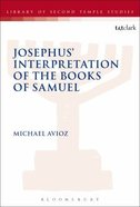 Josephus' Interpretation of the Books of Samuel (Library Of Second Temple Studies Series) Paperback