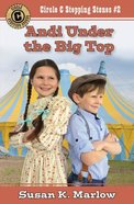 Andi Under the Big Top (#02 in Circle C Stepping Stones Series) Paperback