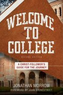Welcome to College: A Christ-Follower's Guide For the Journey Paperback