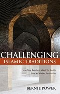 Challenging Islamic Traditions: Searching Questions About the Hadith From a Christian Perspective Paperback