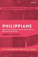 Philippians: Historical Problems, Hierarchical Visions, Hysterical Anxieties (T&t Clark Study Guides Series) Paperback