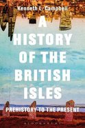 A History of the British Isles: Prehistory to the Present Paperback