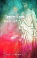 Repentance-Good News! Paperback