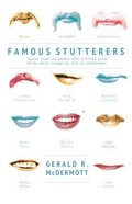 Famous Stutterers: Twelve Inspiring People Who Achieved Great Things While Struggling With An Impediment Paperback