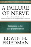 Failure of Nerve: Leadership in the Age of the Quick Fix Paperback