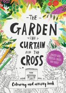 Garden, the Curtain & the Cross, the (Colouring Book) Paperback