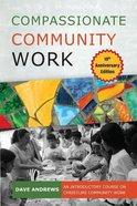 Compassionate Community Work (10th Anniversary Edition)