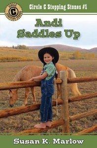 Andi Saddles Up (#01 in Circle C Stepping Stones Series)