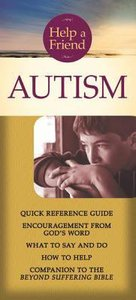 Help a Friend: Autism (Rose Guide Series)