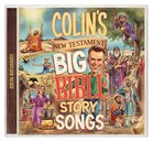 Colin's New Testament Big Bible Story Songs CD