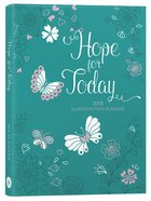 2018 12 Month Daily Planner: Hope For Today (Turquoise With Butterflies & Flowers)