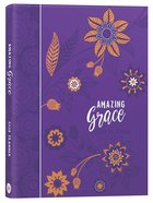 2018 16-Month-Weekly Planner: Amazing Grace Zippered (Purple With Orange Flowers)