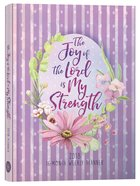2018 16-Month-Weekly Planner: The Joy of the Lord is My Strength (Purple Stripes Floral)