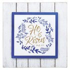 Plaque: He is Risen, Blue/White/Gold Plaque
