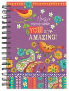 Spiral Journal: Always Remember You Are Amazing! Spiral