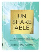 Unshakeable:365 Devotions For Finding Unwavering Strength in God's Word