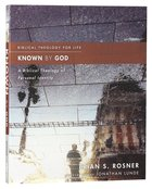 Known By God: A Biblical Theology of Personal Identity (Biblical Theology For Life Series)
