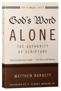 The God's Word Alone - Authority Of Scripture (The Five Solas Series)
