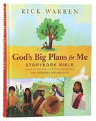 God's Big Plans For Me Storybook Bible: Based on the New York Times Bestseller the Purpose Driven Life Hardback