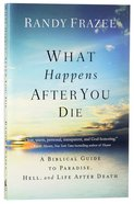 What Happens After You Die Paperback