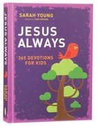 Jesus Always: 365 Devotions For Kids Hardback