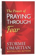 The Power of Praying Through Fear Paperback