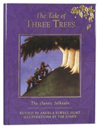 The Tale of Three Trees (Special 25th Anniversary Edition) Hardback