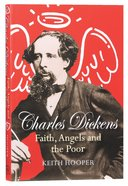 Charles Dickens: Faith, Angels and the Poor Paperback