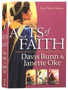 3in1: Acts of Faith - the Centurion's Wife; the Hidden Flame; the Damascus Way (Acts Of Faith Series) Paperback