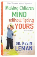 Making Children Mind Without Losing Yours Paperback