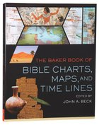 The Baker Book of Bible Charts, Maps and Timelines Spiral
