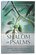 Shalom in Psalms: A Devotional From the Jewish Heart of the Christian Faith Paperback