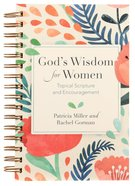 God's Wisdom For Women: Topical Scripture and Encouragement Spiral