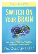 Switch on Your Brain: The Key to Peak Happiness, Thinking, and Health (Workbook) Paperback