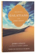 Reading Galatians With John Stott (Reading The Bible With John Stott Series) Paperback