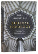 Biblical Theology: The God of the Christian Scriptures Hardback