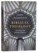 Biblical Theology: The God of the Christian Scriptures Hardback