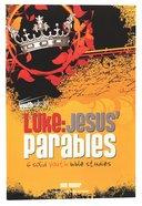 Luke - Jesus' Parables (Youthsurge Bible Studies Series)